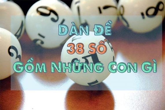Dàn đề 38 là gì, đâu là cách chơi hiệu quả dễ thắng nhất