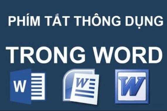 Các phím tắt trong Word hay sử dụng, tối ưu thao tác công việc