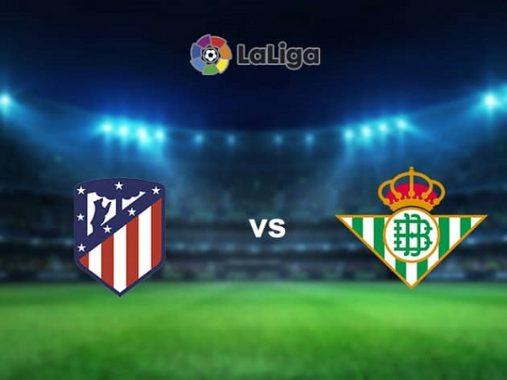 Nhận định kèo Atletico vs Betis 23h30, 24/10 – VĐQG Tây Ban Nha