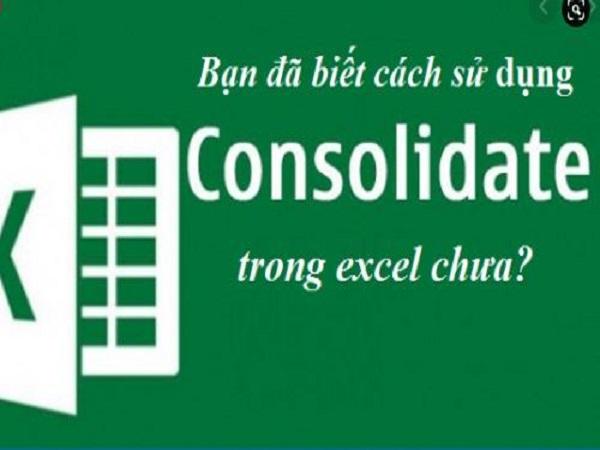 Cách sử dụng hàm consolidate trong excel