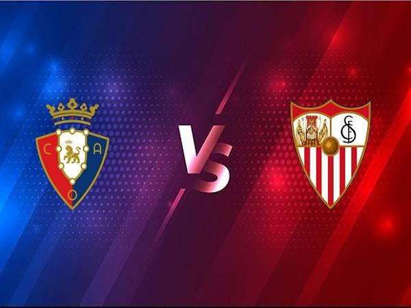 Nhận định kèo Osasuna vs Sevilla – 03h00 23/02, VĐQG Tây Ban Nha