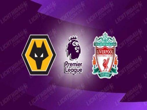 Nhận định Wolves vs Liverpool, 03h00 ngày 16/03 : Cắt mạch thua