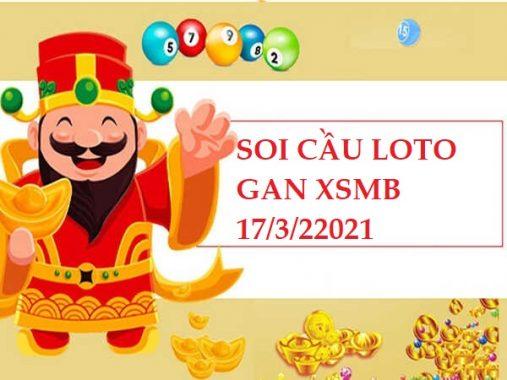 Soi cầu loto gan KQXSMB ngày 17/3/2021 hôm nay