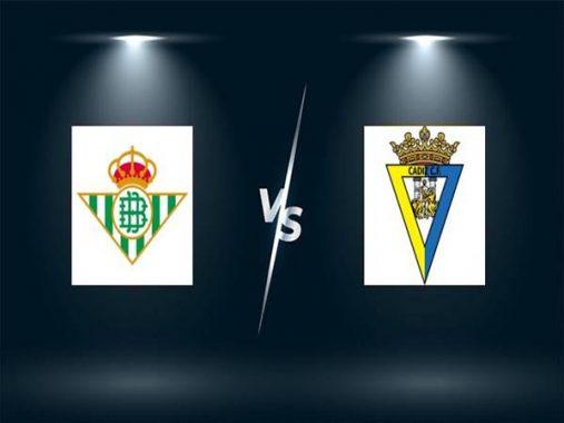 Nhận định kèo Real Betis vs Cadiz, 02h00 ngày 21/8
